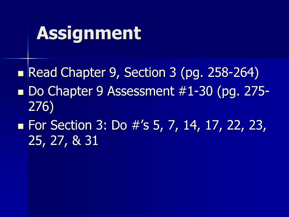 Assignment Read Chapter 9, Section 3 (pg. 258-264)