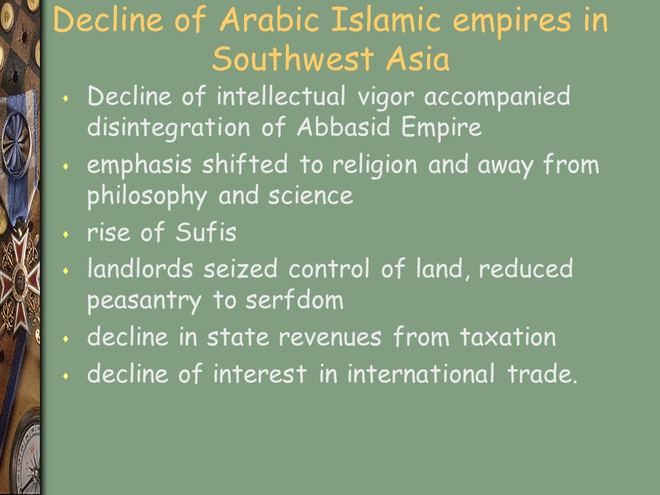 Decline of Arabic Islamic empires in Southwest Asia