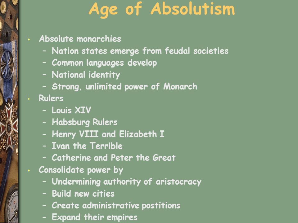 Age of Absolutism Absolute monarchies