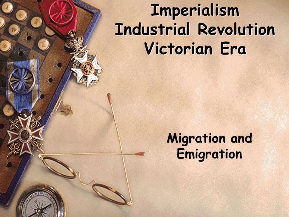 Imperialism Industrial Revolution Victorian Era