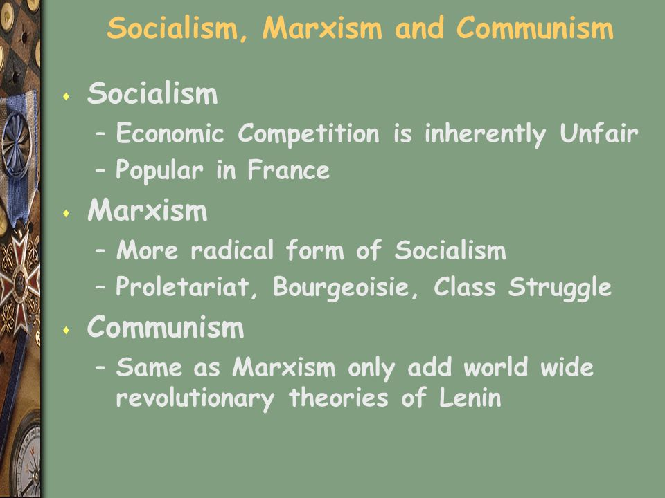 Socialism, Marxism and Communism
