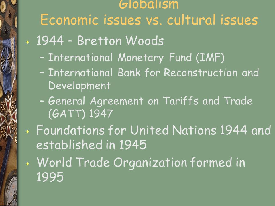 Globalism Economic issues vs. cultural issues