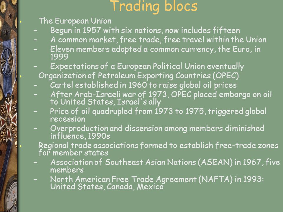 Trading blocs The European Union