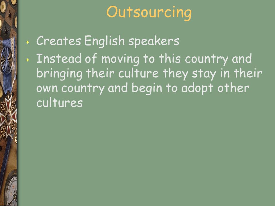 Outsourcing Creates English speakers