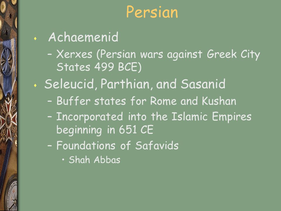Persian Achaemenid Seleucid, Parthian, and Sasanid
