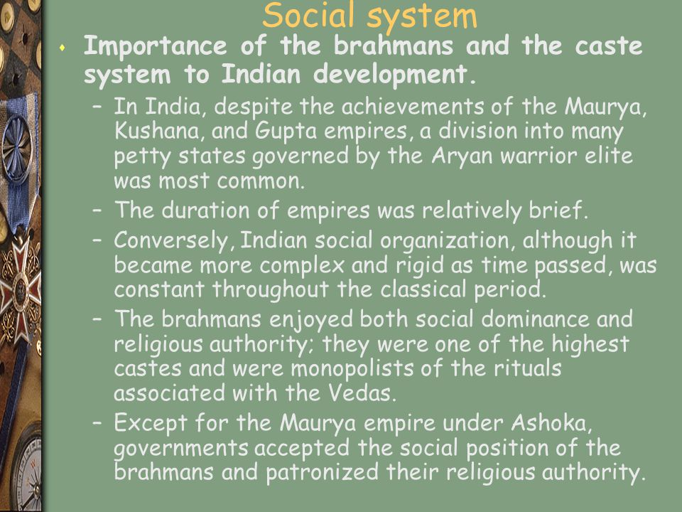 Social system Importance of the brahmans and the caste system to Indian development.