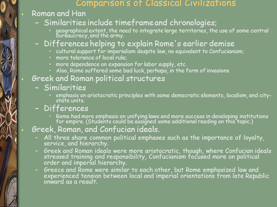 similarities and differences of han china and imperial rome Analyze similarities and differences in techniques of imperial administration in  two of the following empires: han china (206 bce-220 ce).