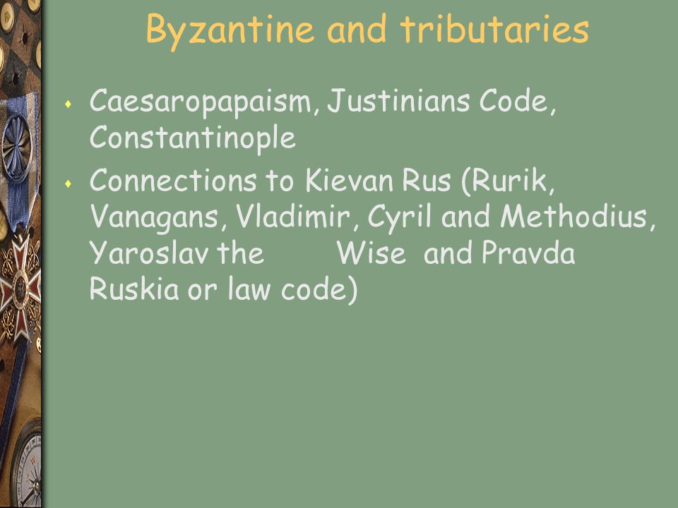 Byzantine and tributaries