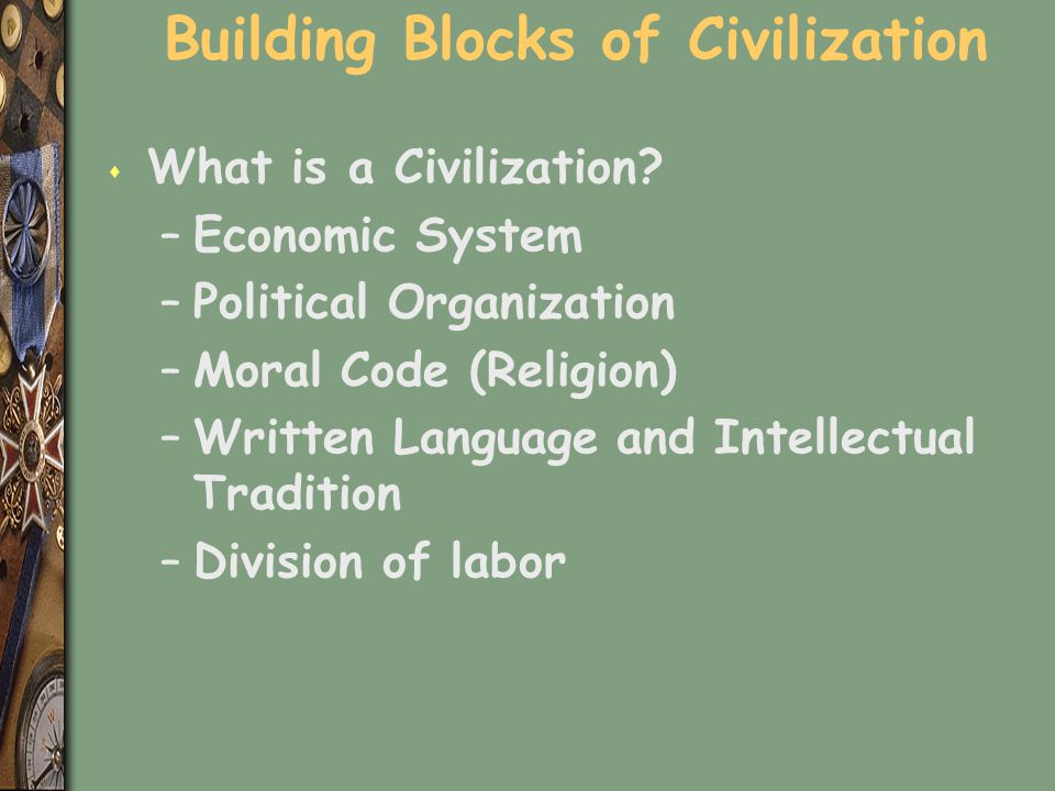 Building Blocks of Civilization