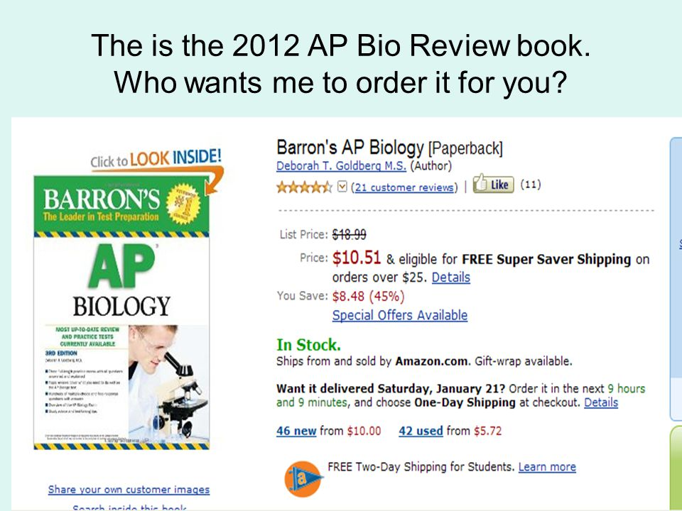 The is the 2012 AP Bio Review book. Who wants me to order it for you