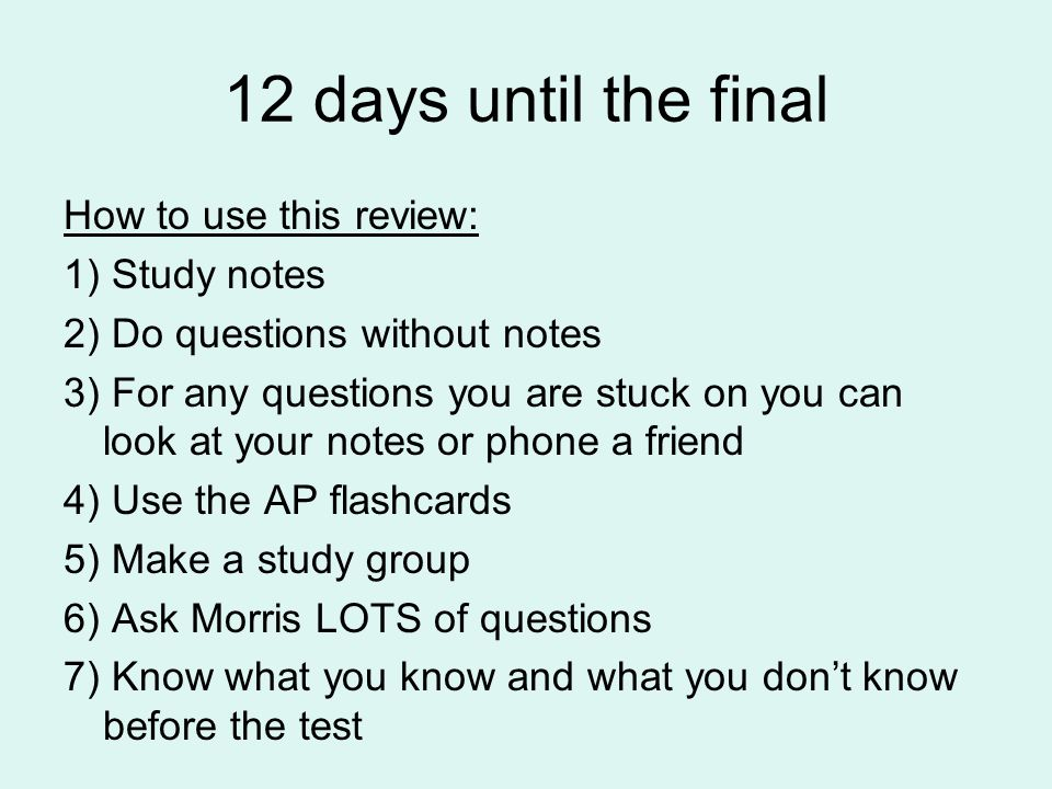 12 days until the final How to use this review: 1) Study notes
