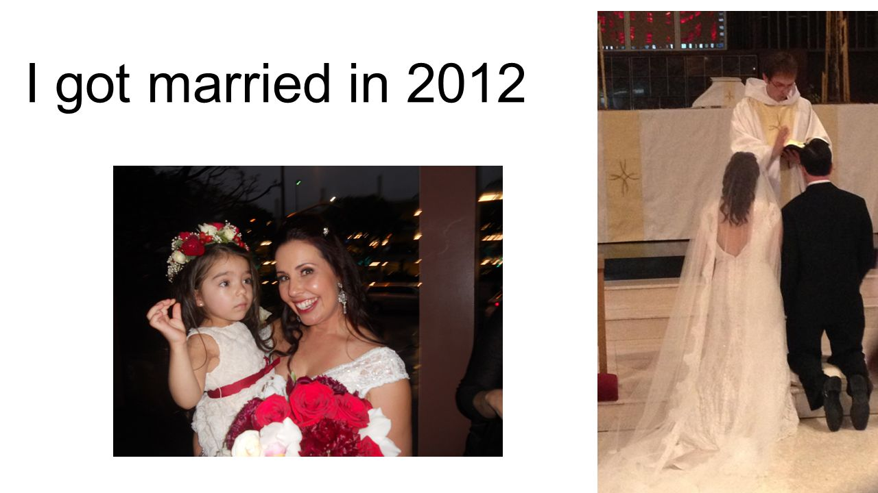 I got married in 2012