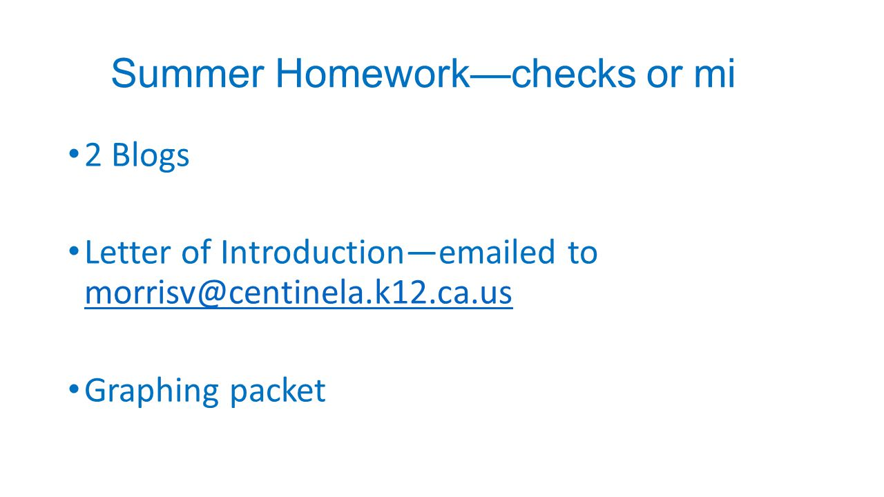 Summer Homework—checks or mi