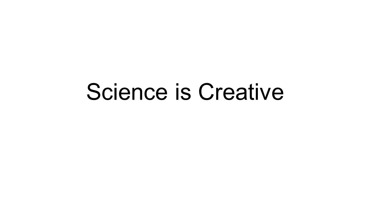 Science is Creative