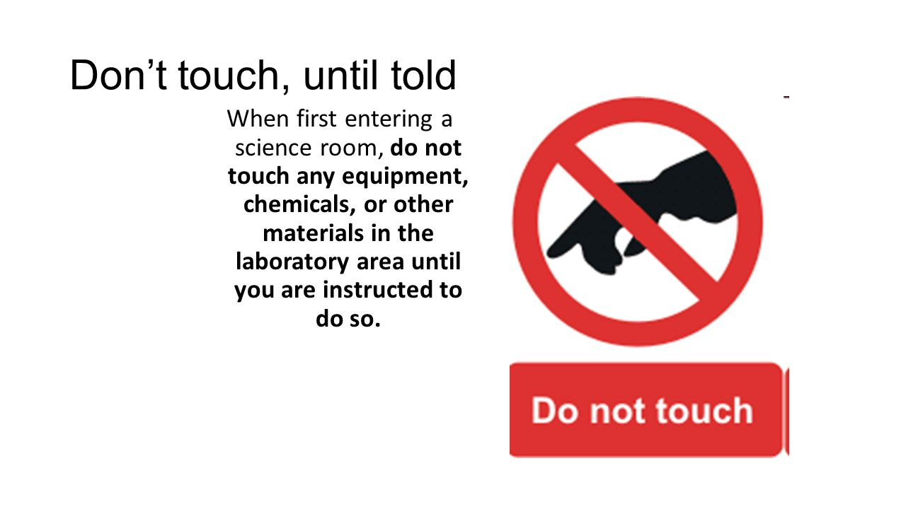 Don't touch, until told
