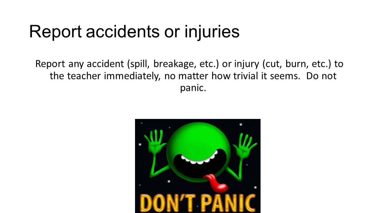 Report accidents or injuries