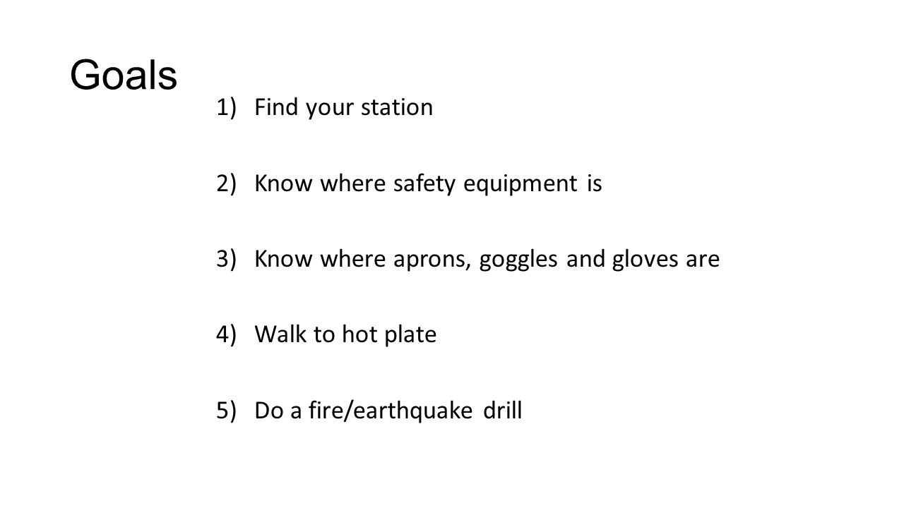 Goals Find your station Know where safety equipment is