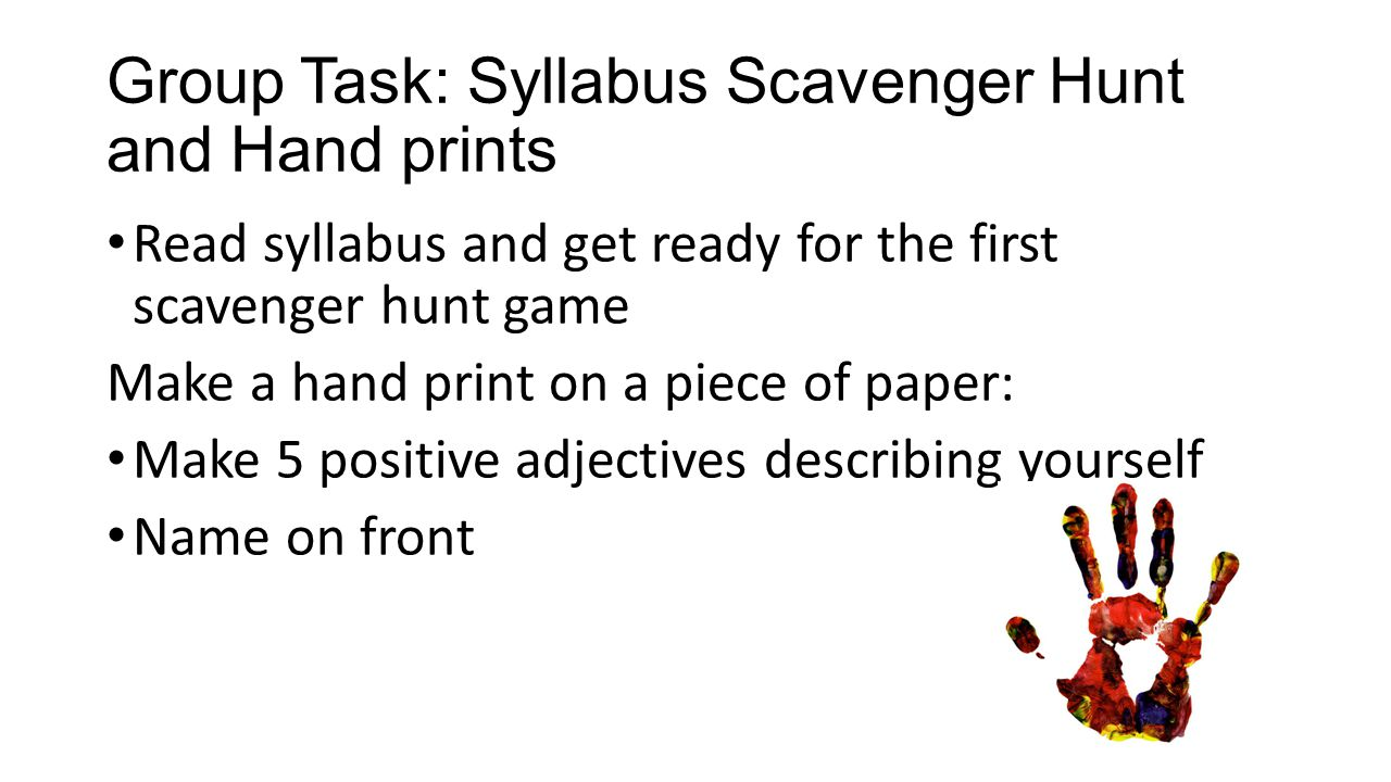 Group Task: Syllabus Scavenger Hunt and Hand prints