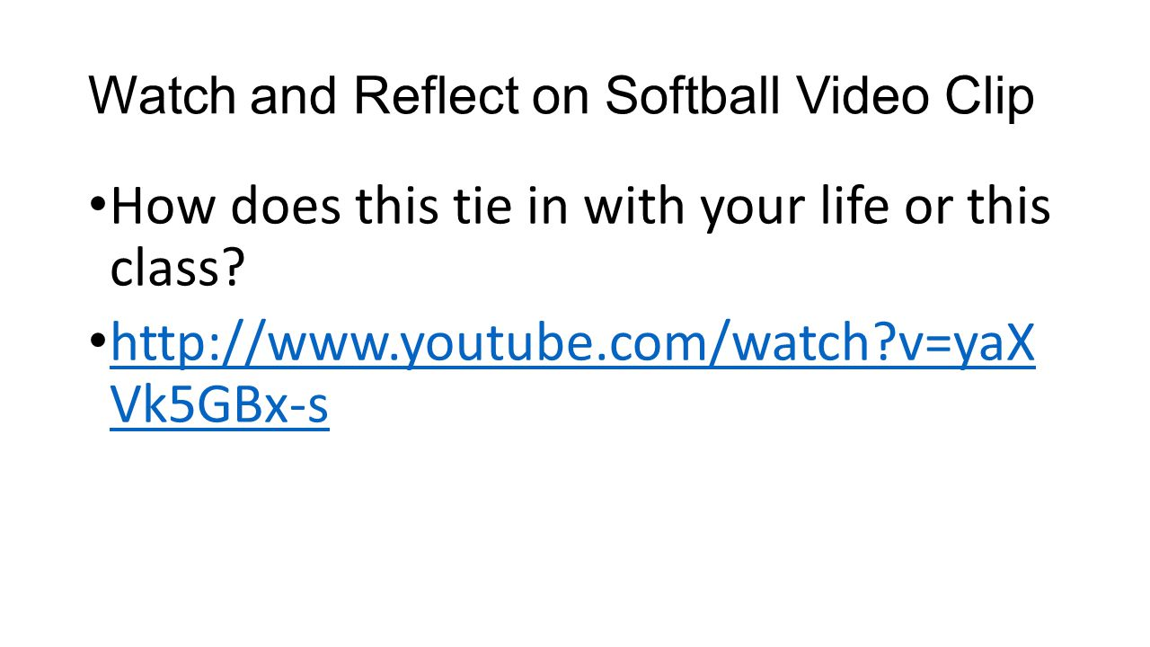 Watch and Reflect on Softball Video Clip