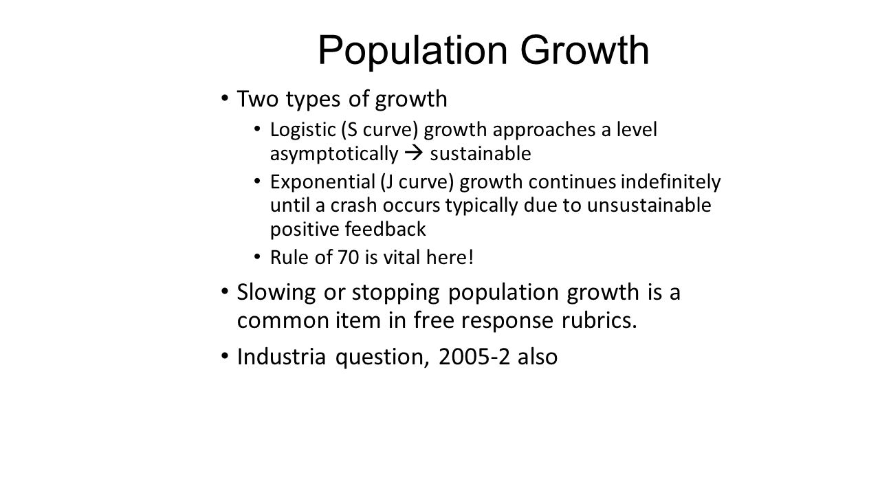 Population Growth Two types of growth
