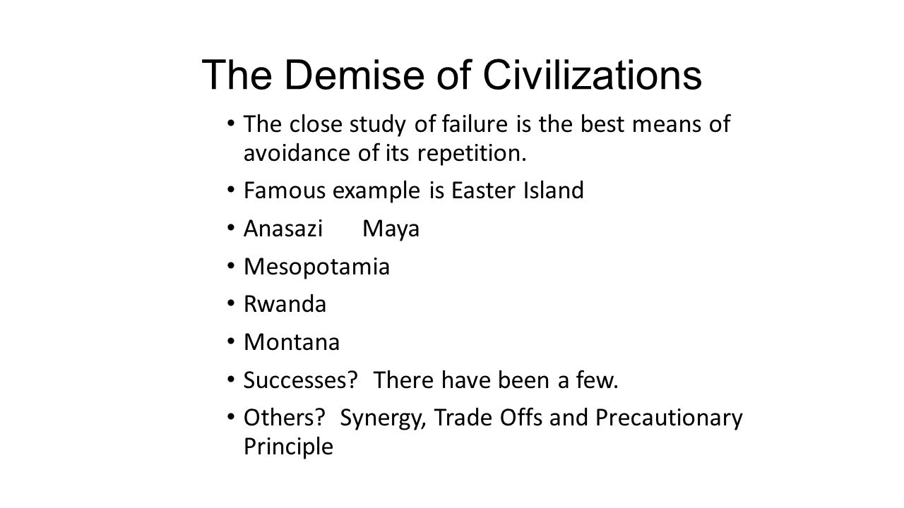 The Demise of Civilizations