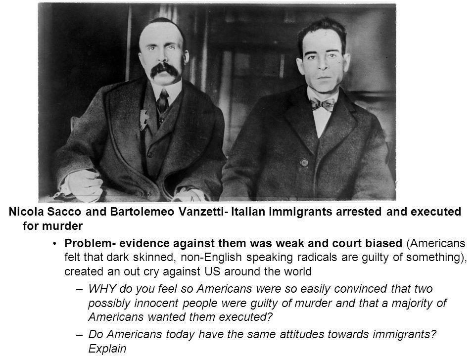 Nicola Sacco and Bartolemeo Vanzetti- Italian immigrants arrested and executed for murder
