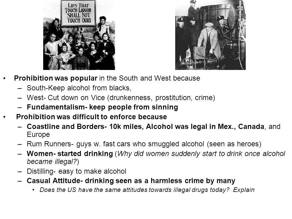 Prohibition was popular in the South and West because