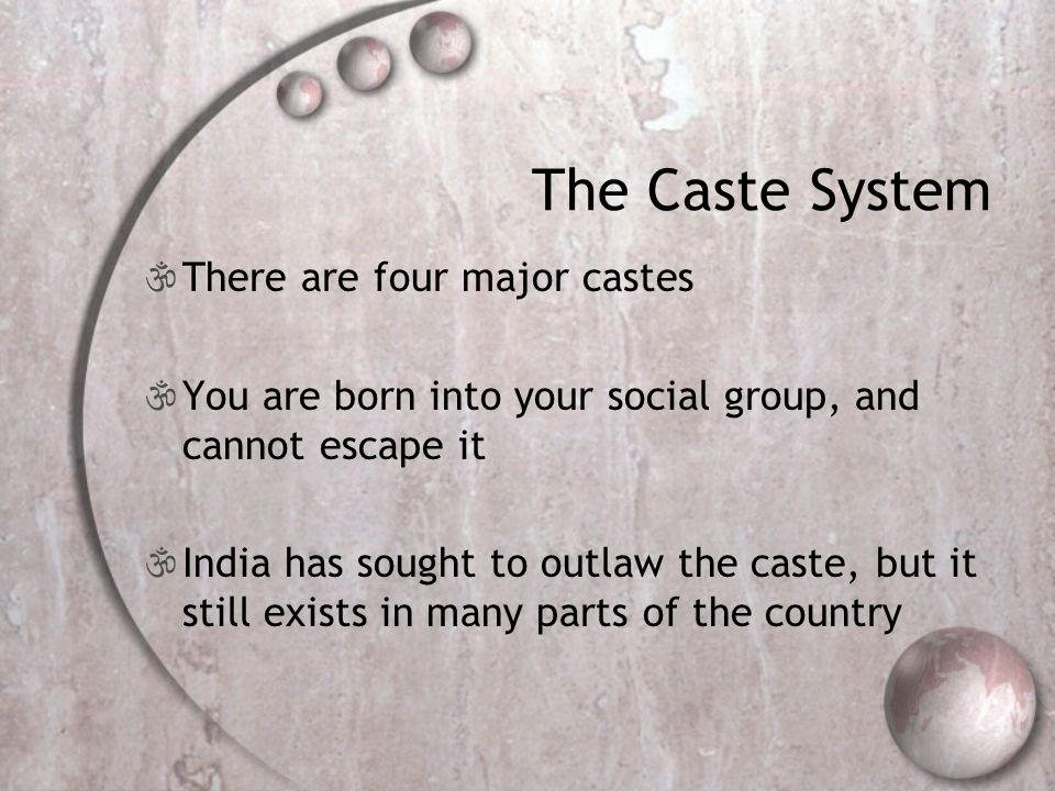 The Caste System There are four major castes