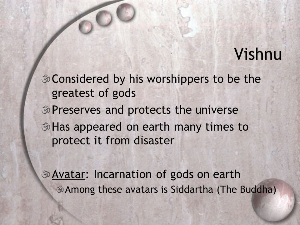 Vishnu Considered by his worshippers to be the greatest of gods