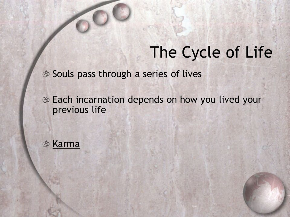 The Cycle of Life Souls pass through a series of lives