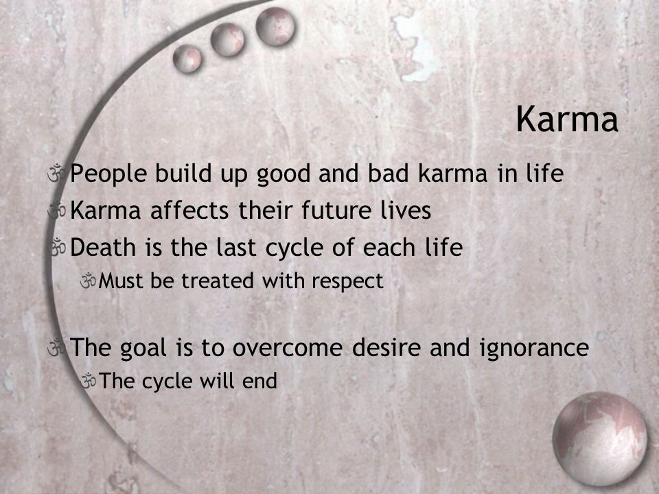 Karma People build up good and bad karma in life