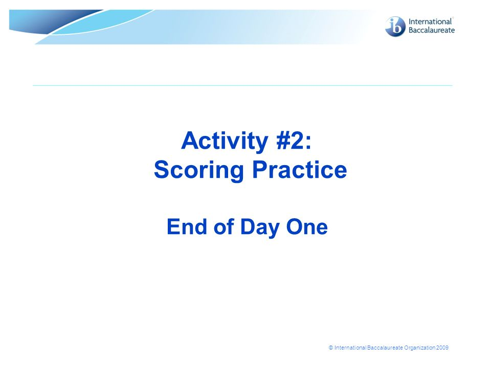 Activity #2: Scoring Practice End of Day One