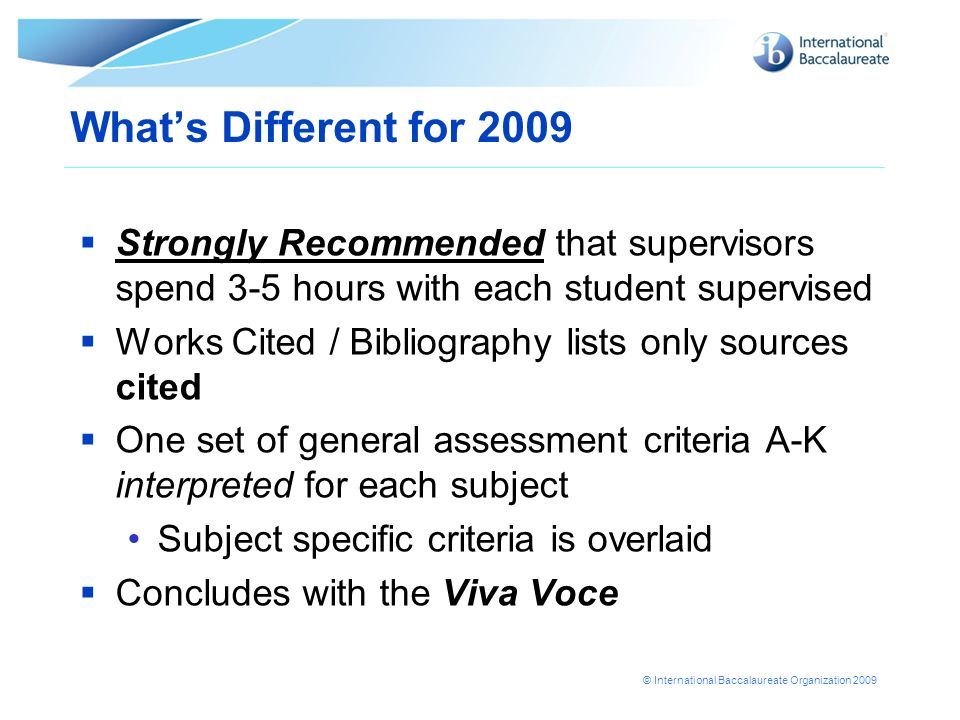 What's Different for 2009 Strongly Recommended that supervisors spend 3-5 hours with each student supervised.