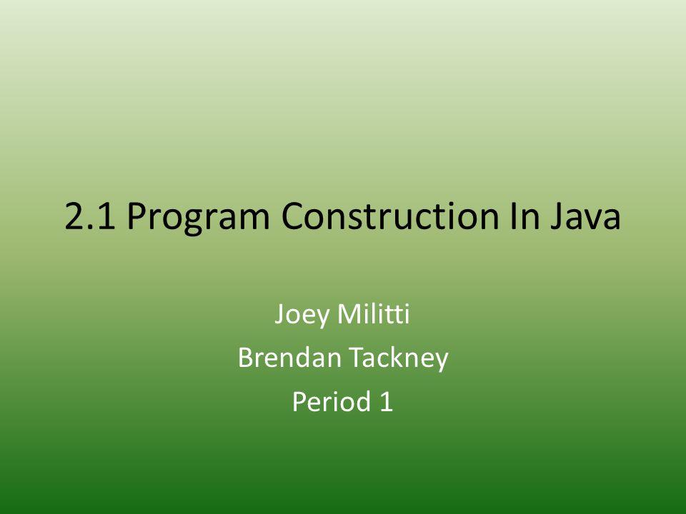2.1 Program Construction In Java