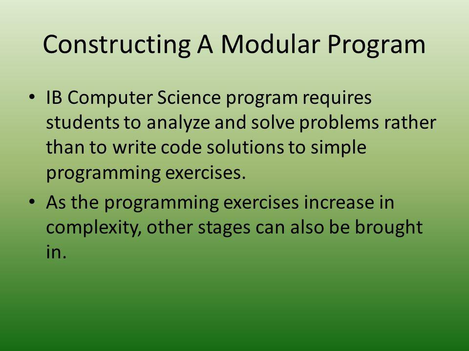Constructing A Modular Program