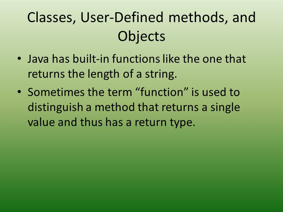 Classes, User-Defined methods, and Objects