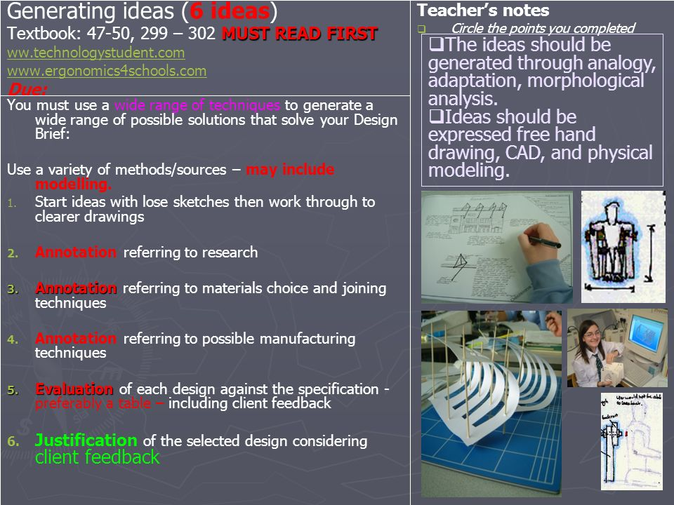 Generating ideas (6 ideas) Textbook: 47-50, 299 – 302 MUST READ FIRST ww.technologystudent.com www.ergonomics4schools.com Due: