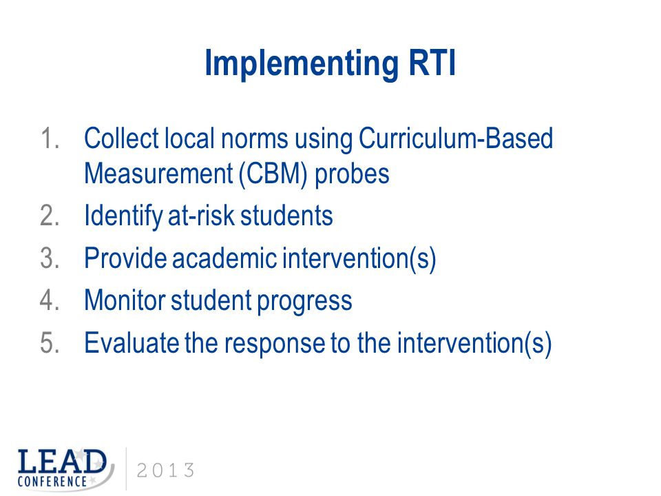 Implementing RTI Collect local norms using Curriculum-Based Measurement (CBM) probes. Identify at-risk students.