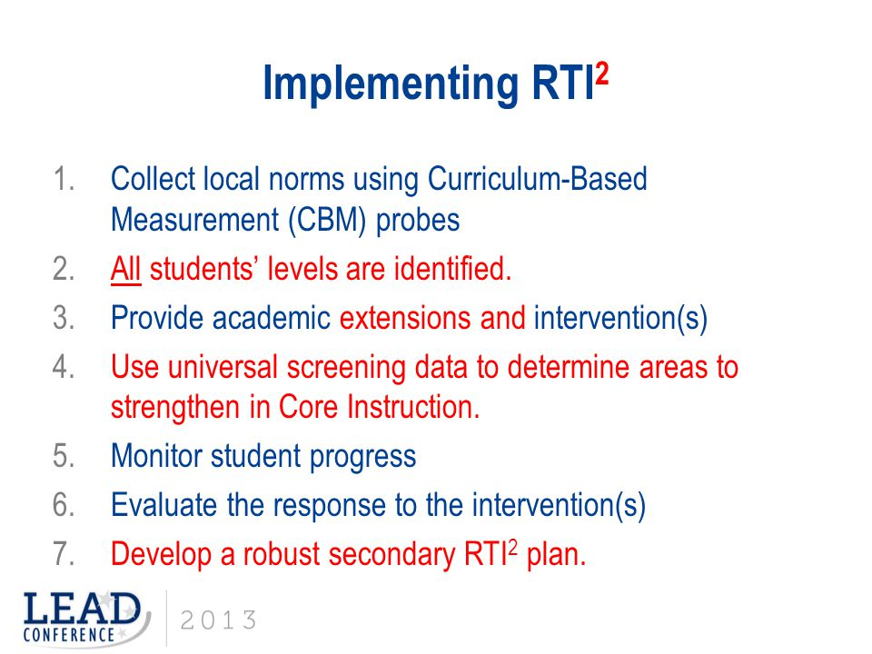 Implementing RTI2 Collect local norms using Curriculum-Based Measurement (CBM) probes. All students' levels are identified.