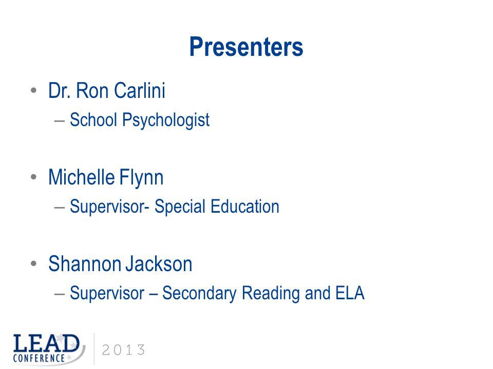 Presenters Dr. Ron Carlini Michelle Flynn Shannon Jackson