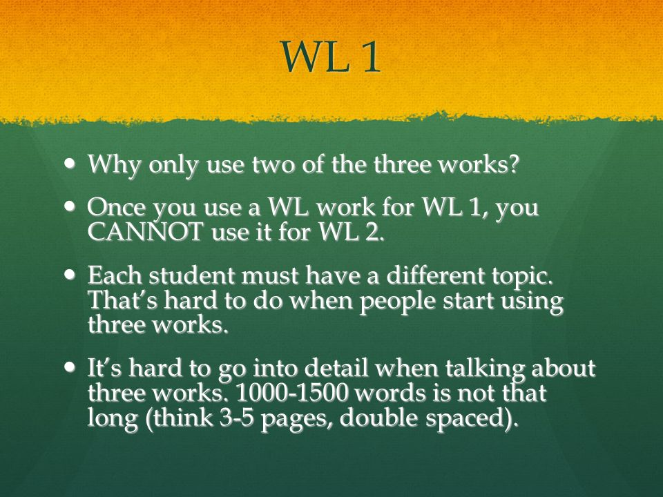 WL 1 Why only use two of the three works