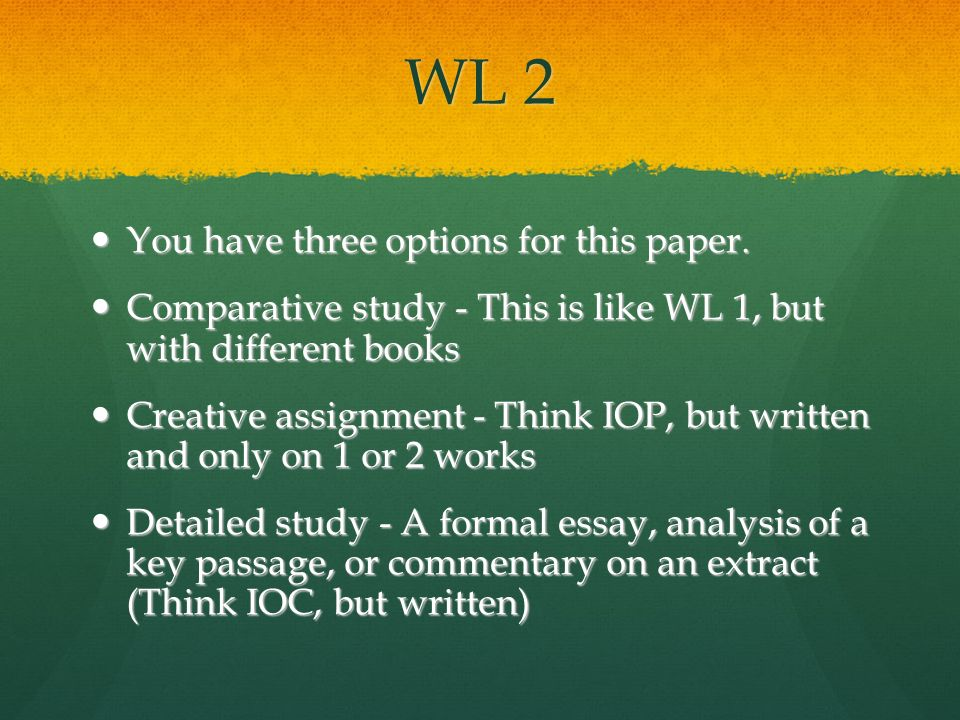 WL 2 You have three options for this paper.