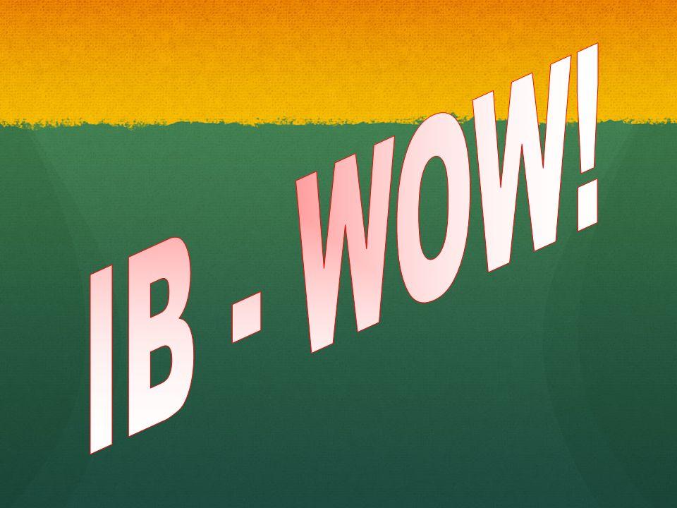 IB - WOW!