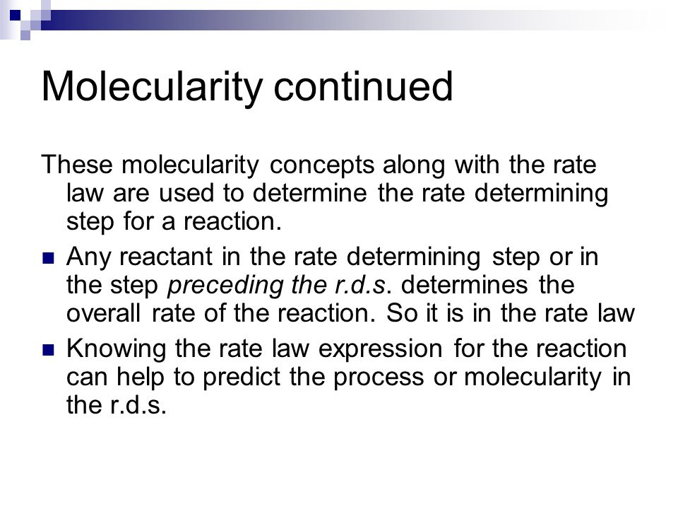 Molecularity continued