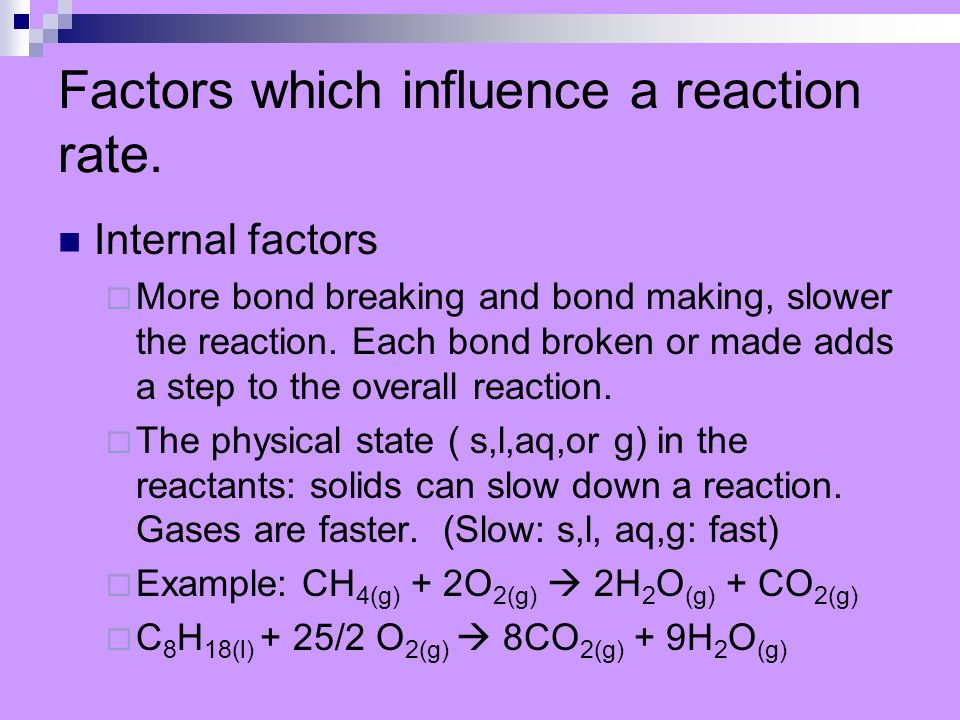Factors which influence a reaction rate.