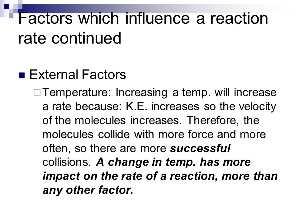 Factors which influence a reaction rate continued