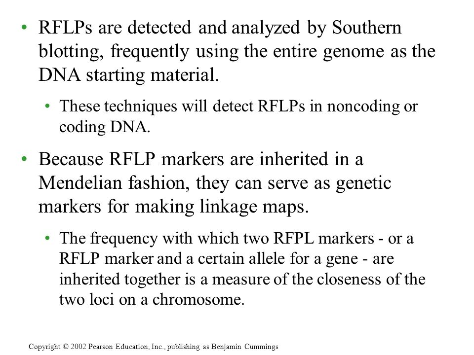 RFLPs are detected and analyzed by Southern blotting, frequently using the entire genome as the DNA starting material.