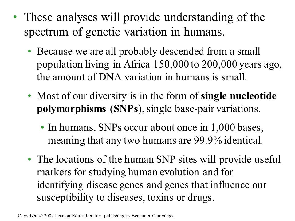 These analyses will provide understanding of the spectrum of genetic variation in humans.