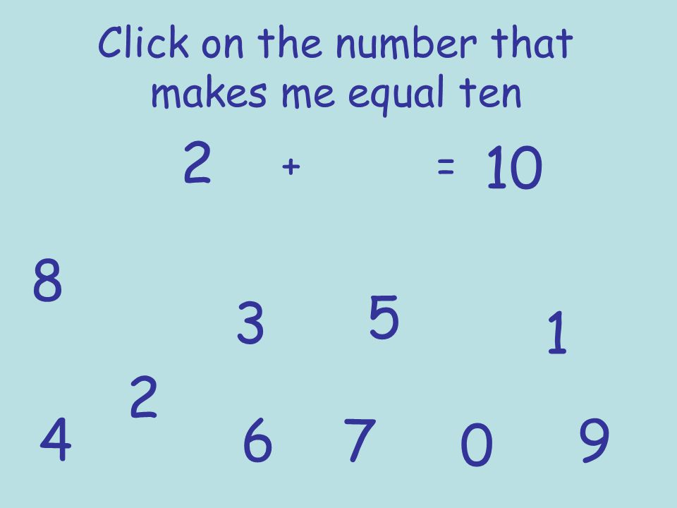 Click on the number that makes me equal ten