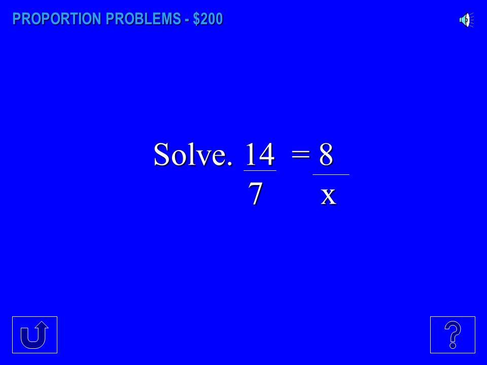 PROPORTION PROBLEMS - $200